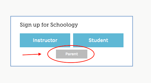 Sign up  button at Schoology.com. Choose Parent.